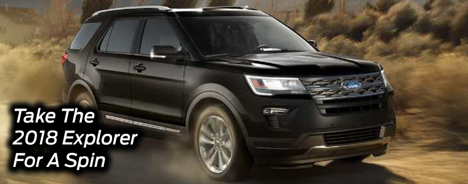 Take the The 2018 Explorer For a Spin